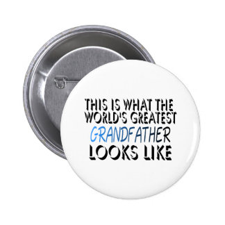 This Is What The World's Greatest Grandfather (2) Pinback Button