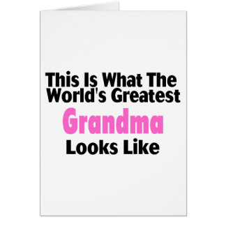 This Is What The World's Greatest Grandma Looks Li Greeting Cards