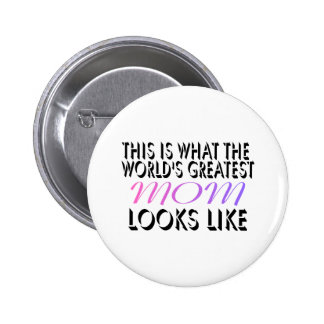 This Is What The World's Greatest Mom (2) Pinback Button