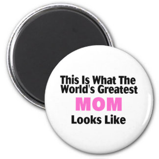 This Is What The World's Greatest Mom Looks Like 2 Inch Round Magnet