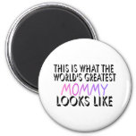 This Is What The World's Greatest Mommy (2) Refrigerator Magnet