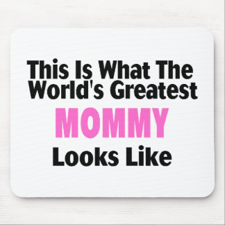 This Is What The World's Greatest Mommy Looks  Lik Mouse Pad