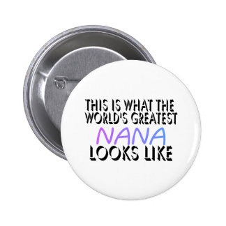 This Is What The World's Greatest Nana (2) 2 Inch Round Button