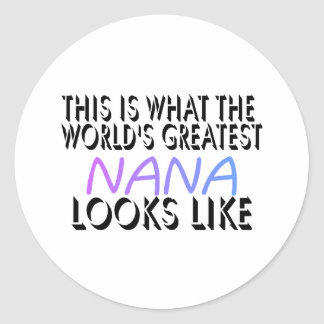 This Is What The World's Greatest Nana (2) Classic Round Sticker