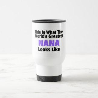 This Is What The World's Greatest Nana Looks  Like Travel Mug
