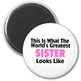 This Is What The World's Greatest Sister Looks Lik 2 Inch Round Magnet