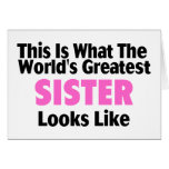 This Is What The World's Greatest Sister Looks Lik Greeting Card