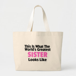 This Is What The World's Greatest Sister Looks Lik Large Tote Bag