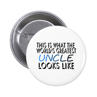 This Is What The World's Greatest Uncle (2) 2 Inch Round Button