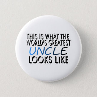 This Is What The World's Greatest Uncle (2) Pinback Button