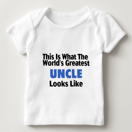 This Is What The World's Greatest Uncle Looks  Lik Baby T-Shirt