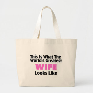 This Is What The World's Greatest Wife Looks  Like Large Tote Bag