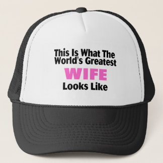 This Is What The World's Greatest Wife Looks  Like Trucker Hat