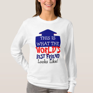 This Is What World's Best Friend Looks Like T-Shirt