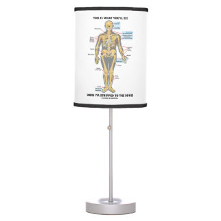 This Is What You'll See When I'm Stripped To Bones Desk Lamp