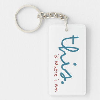 This. is where I am Keychain