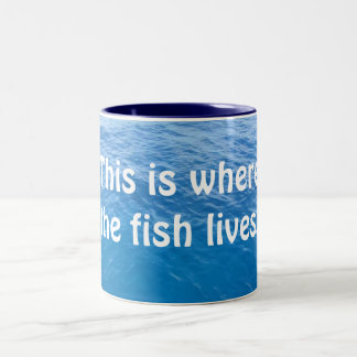 This is where the fish lives. Two-Tone coffee mug
