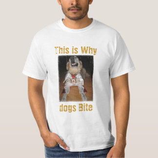 This is Why dogs Bite T-Shirt