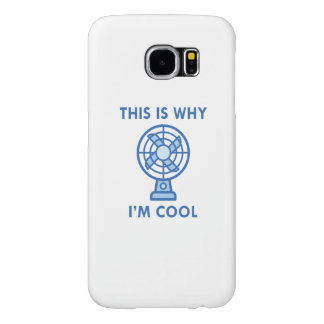 This Is Why I'm Cool Samsung Galaxy S6 Case