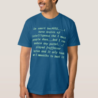 this is why im smart T-Shirt