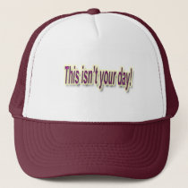 This Isn't Your Day purple Trucker Hat