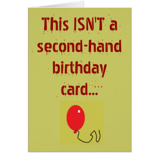 This ISN'T a second-hand birthday ca... Card