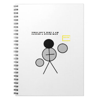 This Isn't Why I Am Called A Stickman Notebook