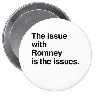 This issue with Romney is the issues.png Pin
