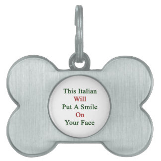 This Italian Will Put A Smile On Your Face Pet Tags
