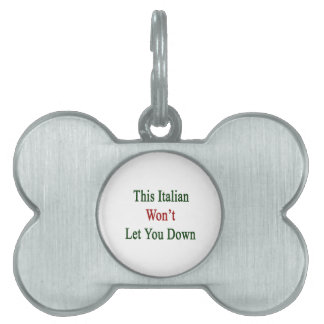 This Italian Won't Let You Down Pet Name Tags