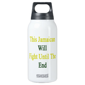 This Jamaican Will Fight Until The End 10 Oz Insulated SIGG Thermos Water Bottle