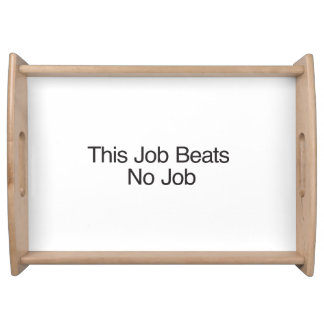 This Job Beats No Job Food Trays