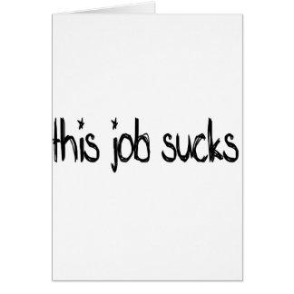 this job sucks greeting card