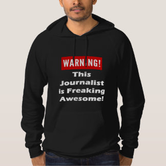 This Journalist  is Freaking Awesome! Hoodie