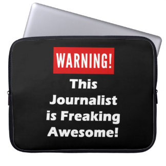 This Journalist  is Freaking Awesome! Laptop Sleeve