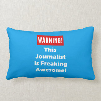 This Journalist  is Freaking Awesome! Lumbar Pillow