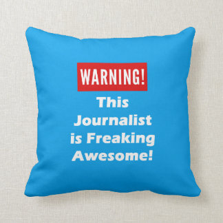 This Journalist  is Freaking Awesome! Throw Pillow