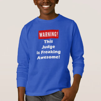This Judge is Freaking Awesome! T-Shirt