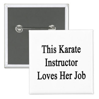 This Karate Instructor Loves Her Job 2 Inch Square Button