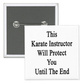 This Karate Instructor Will Protect You Until The Buttons