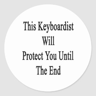 This Keyboardist Will Protect You Until The End Round Sticker