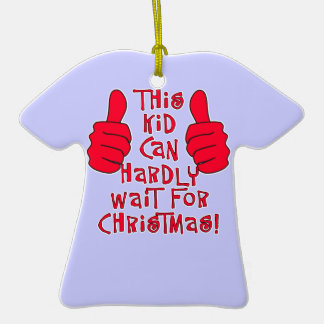 This Kid Can Hardly Wait for Christmas Christmas Ornament