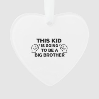 This Kid Is Going to Be a Big Brother Ornament