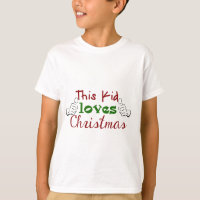 This Kid Loves Christmas Shirt