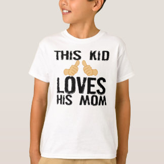 THIS KID LOVES HIS MOM T-Shirt