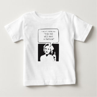 This Kid Will Cost a Fortune Baby T-Shirt