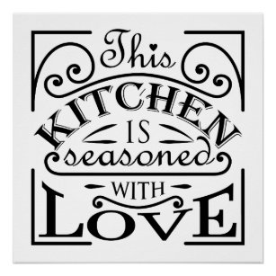 This Kitchen Is Seasoned With Love Quote Design Poster