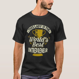 This Lady Is The World's Best Entrepreneur T-Shirt