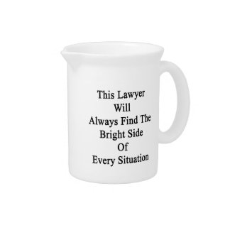 This Lawyer Will Always Find The Bright Side Of Ev Drink Pitcher