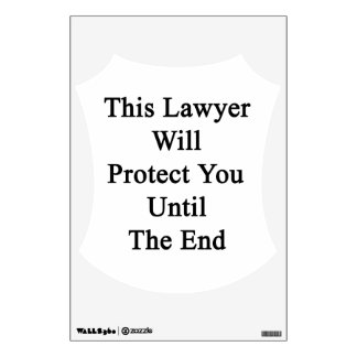This Lawyer Will Protect You Until The End Room Decal